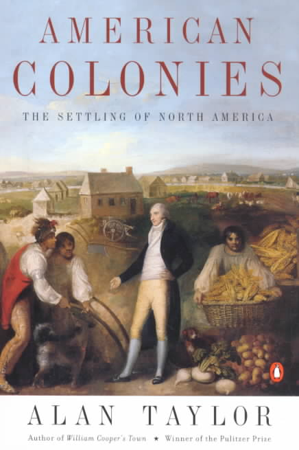 American Colonies By Taylor, Alan/ Foner, Eric (EDT)