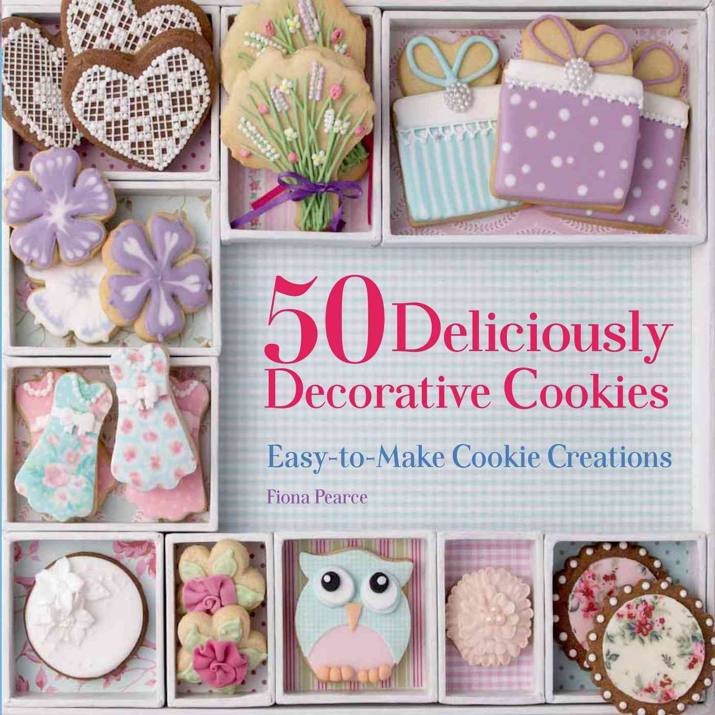 50 Deliciously Decorative Cookies By Pearce, Fiona
