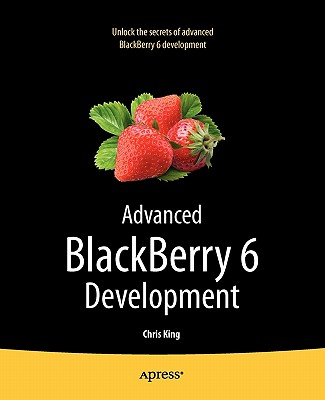 Advanced Blackberry 6 Development By King, Chris