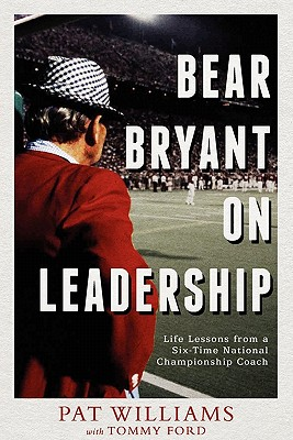 Bear Bryant on Leadership By Williams, Pat/ Ford, Tommy (CON)